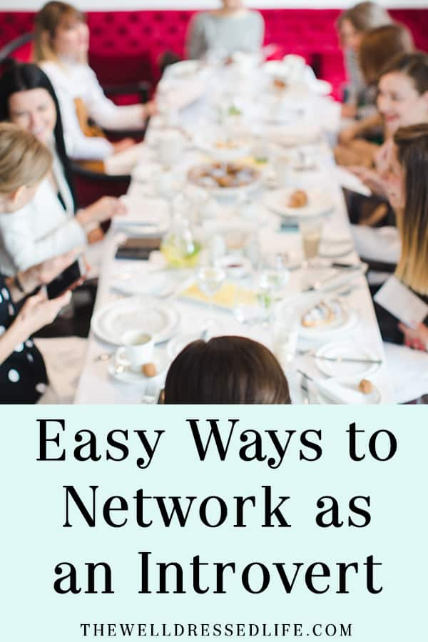 Easy Ways to Network as an Introvert - The Well Dressed Life