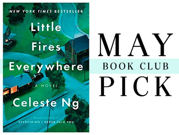 May Book Club Pick: Little Fires Everywhere by Celeste Ng - The Well Dressed Life