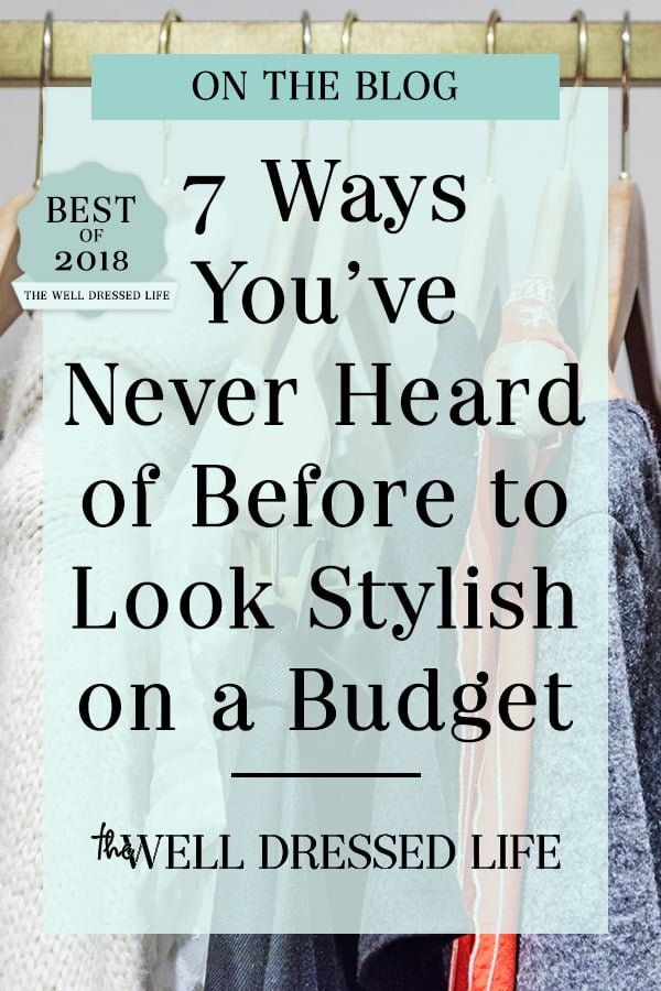 7 Ways You've Never Heard of Before to Look Stylish on a Budget