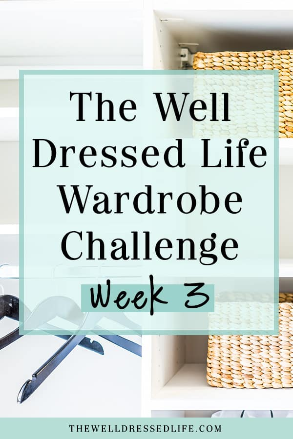 Four Weeks to a Better Wardrobe - Week 3 - The Well Dressed Life