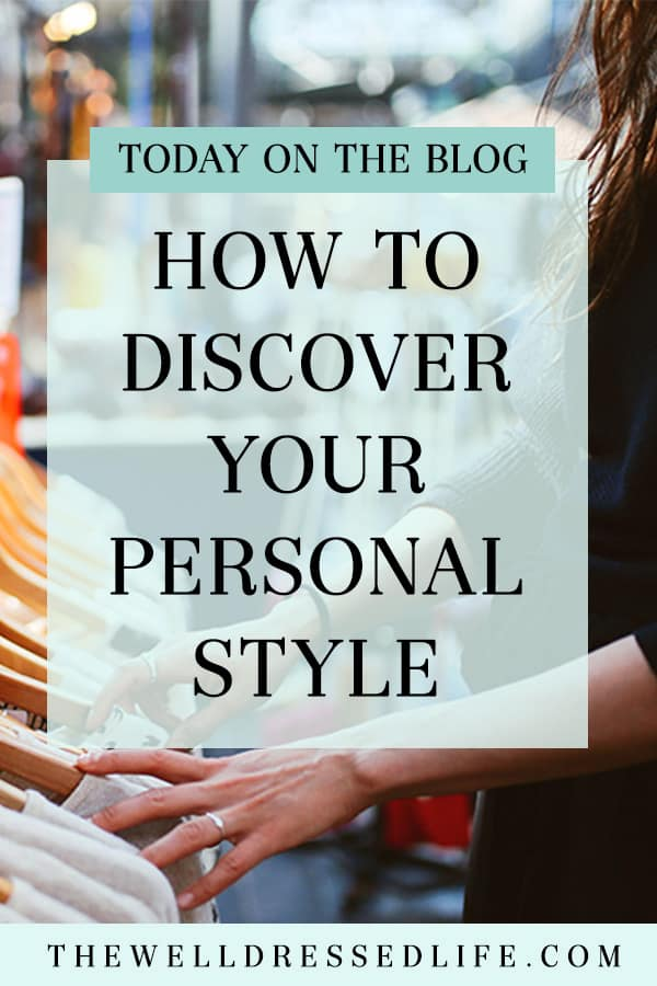 How to Discover Your Personal Style - The Well Dressed Life