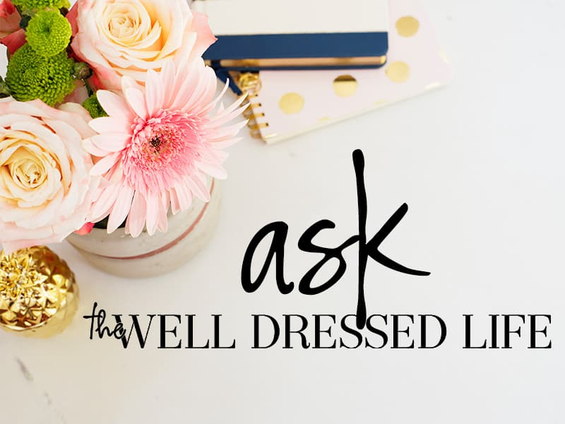Ask the Well Dressed Life
