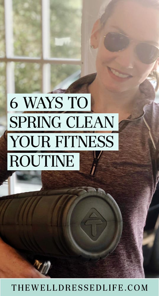 6 Ways to Spring Clean Your Fitness Routine