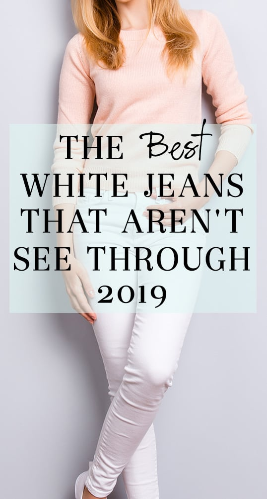 The Best White Jeans that Aren\'t See Through 2019