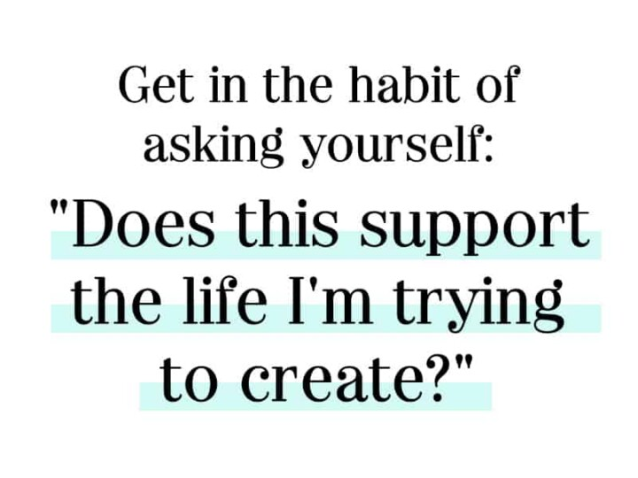 Get in the Habit of asking yourself,