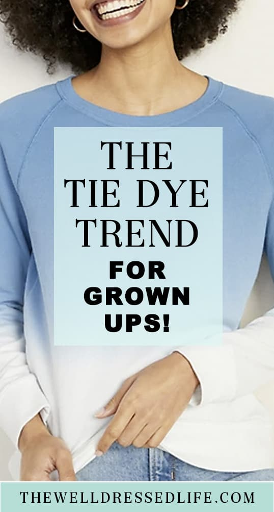 The Tie Dye Trend For Grown Ups